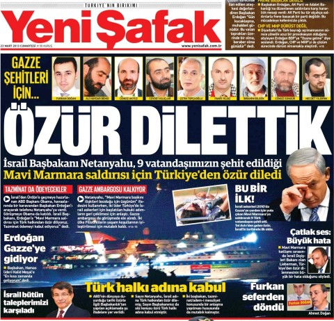 Yeni Şafak: 'For the Gaza martyrs: We made them apologize' (Spot the difference with Star from the same day: 'He made them apologize').