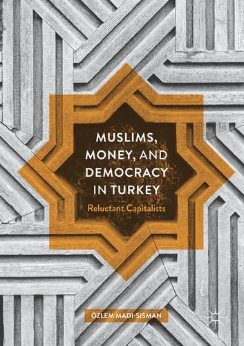 muslims-money-and-democracy-in-turkey