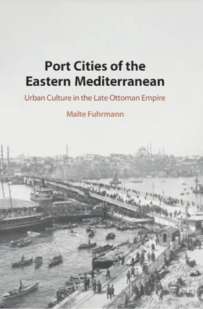 Malte Fuhrmann on cosmopolitan life in port cities of the late Ottoman era