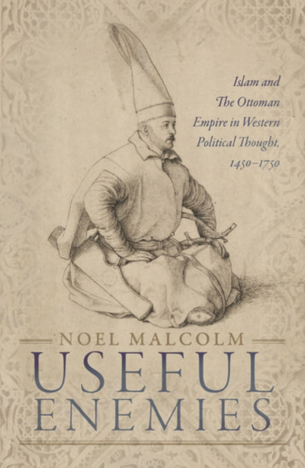 Noel Malcolm on the Ottoman Empire and Islam in Western political thought